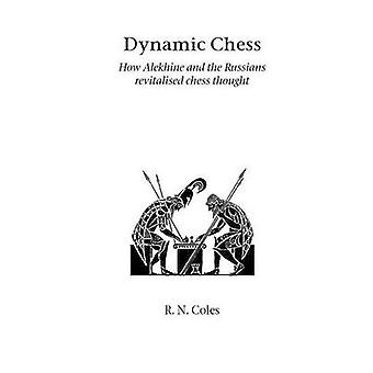 Dynamic Chess by Coles & R. N.