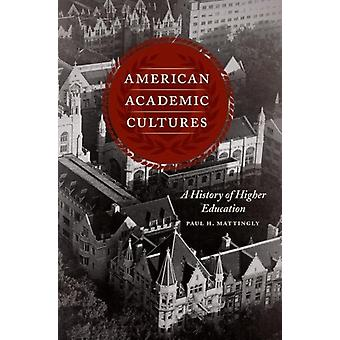American Academic Cultures by Paul H Mattingly