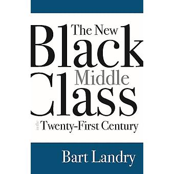 The New Black Middle Class in the TwentyFirst Century by Bart Landry
