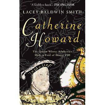 Catherine Howard by Lacey Baldwin Smith - 9781848685215 Book