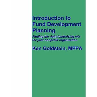Introduction to Fund Development Planning by Goldstein & Ken
