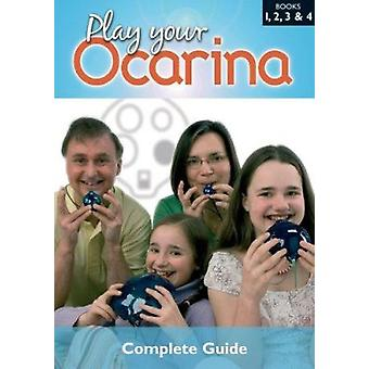 Play Your Ocarina - Bks. 1 - 2 - 3 & 4 - Complete Guide to Playing by D