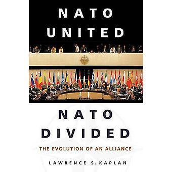 NATO verdeelde NAVO Verenigde de evolutie van een alliantie door Kaplan & Lawrence S.