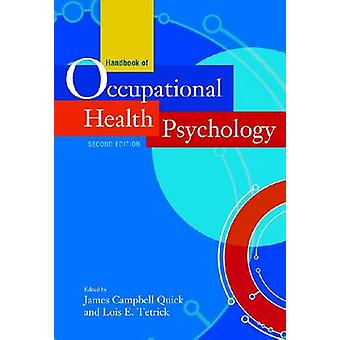 Handbook of Occupational Health Psychology by Lois E. Tetrick James Campbell Quick