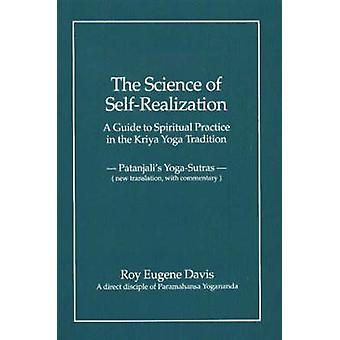 Science of Self-Realization - A Guide to Spiritual Practice in the Kri