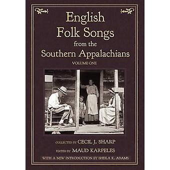 English Folk Songs from the Southern Appalachians Vol 1 by Sharp & Cecil J