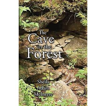 The Cave in the Forest by McIntyre & Sheila Adam