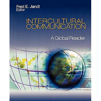 Intercultural Communication A Global Reader by Jandt & Fred E.
