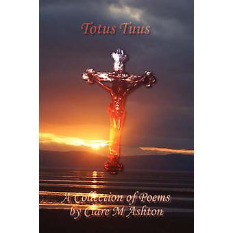 Totus Tuus by Ashton & Clare