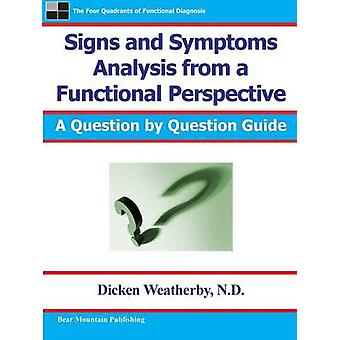 Signs and Symptoms Analysis from a Functional Perspective 2nd Edition by Weatherby & Dicken