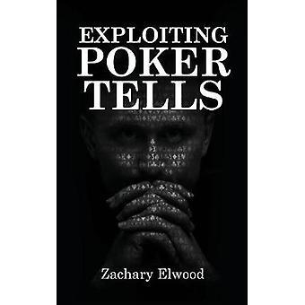 Exploiting Poker Tells by Elwood & Zachary