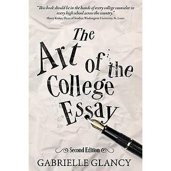 The Art of the College Essay Second Edition by Glancy & Gabrielle
