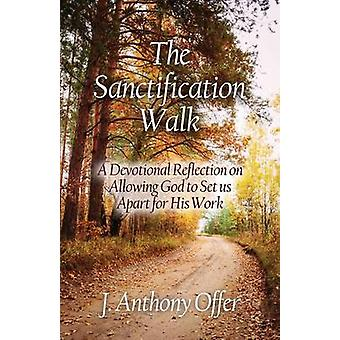 The Sanctification Walk by Offer & Joe Anthony