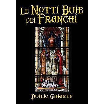 Le Notti Buie dei Franchi by Chiarle & Duilio