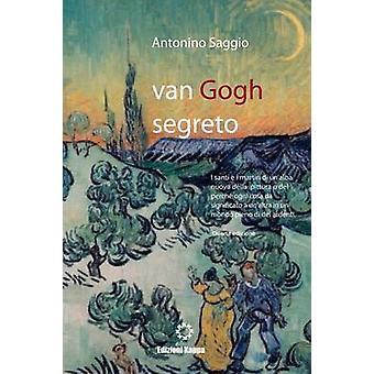 Van Gogh segreto il motivo e le ragioni Colori by Saggio & Antonino