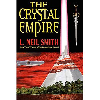 The Crystal Empire by Smith & L. Neil