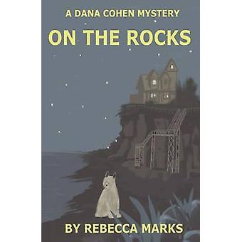 On the Rocks A Dana Cohen Mystery by Marks & Rebecca