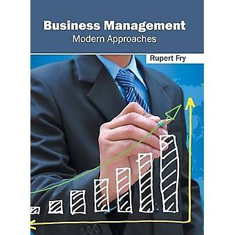 Business Management Modern Approaches by Fry & Rupert