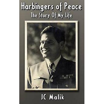 Harbingers of Peace The Story of My Life by Malik & JC