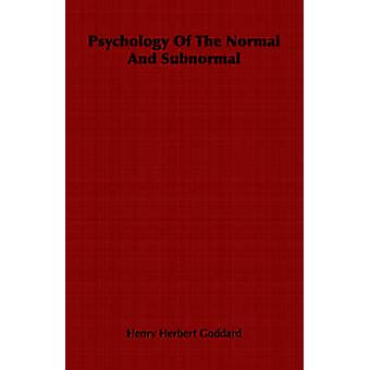 Psychology Of The Normal And Subnormal by Goddard & Henry Herbert