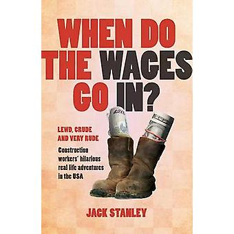 When Do the Wages Go In by Stanley & Jack