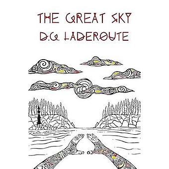 The Great Sky by Laderoute & D. G.