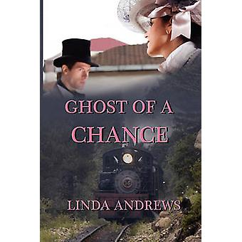 Ghost of a Chance by Andrews & Linda