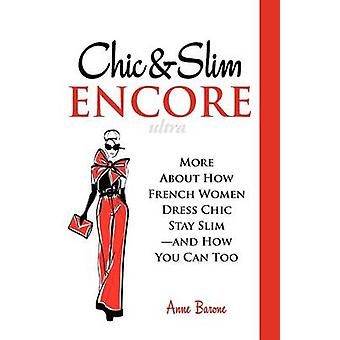 Chic  Slim Encore More About How French Women Dress Chic Stay SlimAnd How You Can Too by Barone & Anne