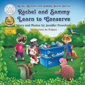 Rachel and Sammy Learn to Conserve by Powelson & Jannifer