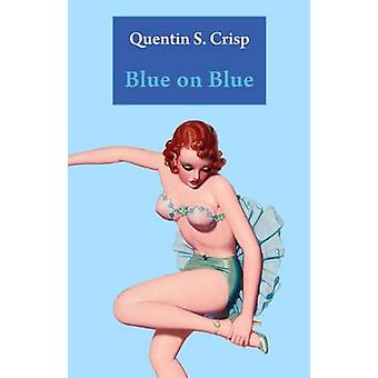 Blue on Blue by Crisp & Quentin S.