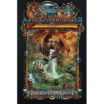 The Artifacts of Power by Rathbone & Brian