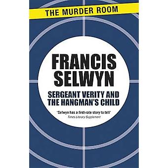 Sergeant Verity and the Hangmans Child by Selwyn & Francis