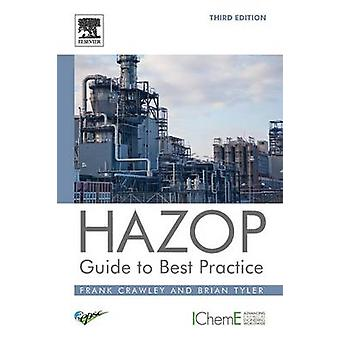 HAZOP - Guide to Best Practice by Frank Crawley - 9780323394604 Book