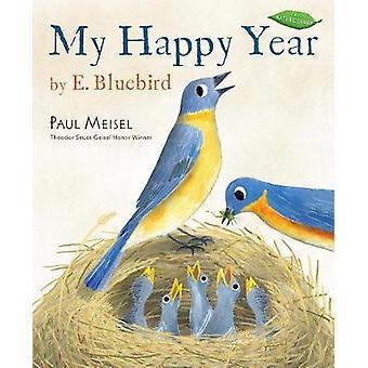 My Happy Year by E.Bluebird by Paul Meisel - 9780823438372 Book