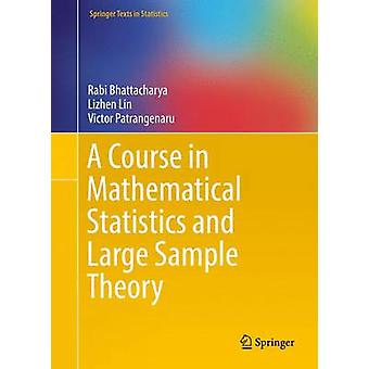 A Course in Mathematical Statistics and Large Sample Theory - 2016 by