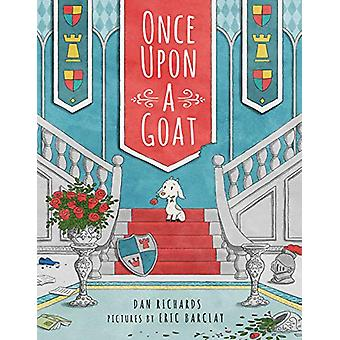 Once Upon a Goat by Dan Richards - 9781524773748 Book