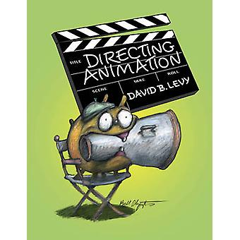 Directing Animation by David B. Levy - 9781581157468 Book