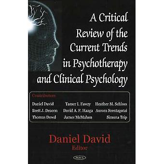 Critical Review of the Current Trends in Psychotherapy and Clinical P