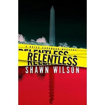 Relentless by Shawn Wilson - 9781608093700 Book