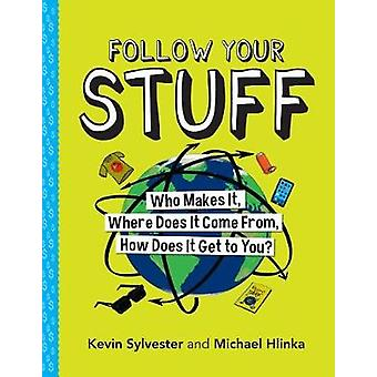 Follow Your Stuff - Who Makes It - Where Does It Come From - How Does