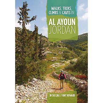 Walks - Treks - Climbs & Caves in Al Ayoun Jordan by Di Taylor -