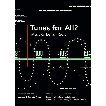 Tunes for all? - Music on Danish radio by Morten Michelsen - 978877184