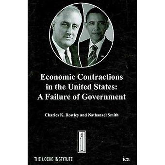 Economic Contractions in the United States - A Failure of Government b