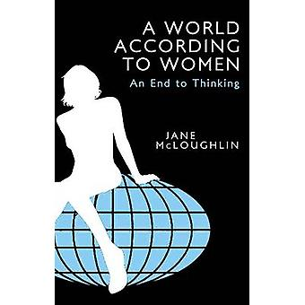 A World According to Women - An End to Thinking by Jane McLoughlin - 9