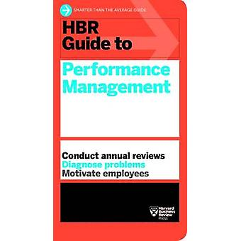 HBR Guide to Performance Management HBR Guide Series by Harvard Business Review