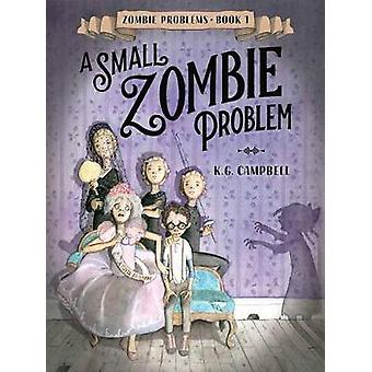 Small Zombie Problem by K.G. Campbell - 9780553539585 Book