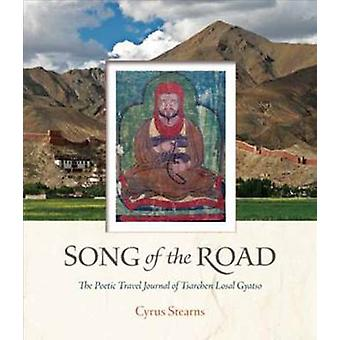 Song of the Road - The Poetic Travel Journal of Tsarchen Losal Gyatso