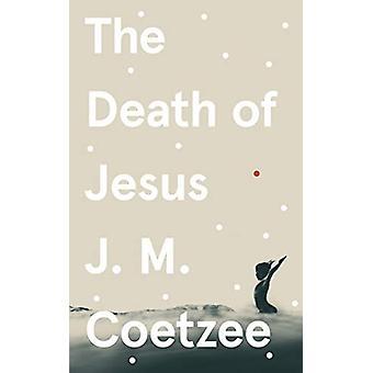 A Morte de Jesus por J.M. Coetzee - 9781787302112 Livro
