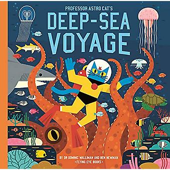 Professor Astro Cat's Deep-Sea Voyage by Ben Newman - 9781912497126 B