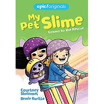 Cosmo to the Rescue (My Pet Slime Book 2) by Courtney Sheinmel - 9781
